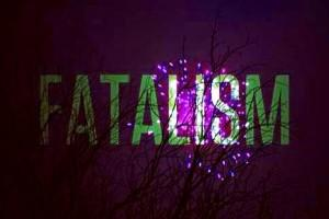 fatalism 2