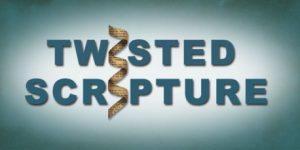 scripture twisting