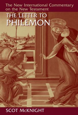 A Review of <i>The Letter to Philemon</i> by Scot McKnight.
