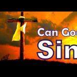 Can God Sin?