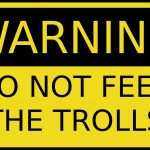 On Dealing With Trolls, Yet Again