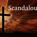 The Scandal of the Cross
