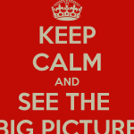 Stand Back and Get the Big Picture