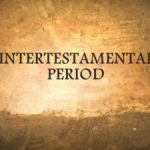 Between the Testaments – Lessons for Today