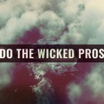 Why Do the Wicked Prosper?