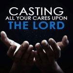 Cast Those Cares